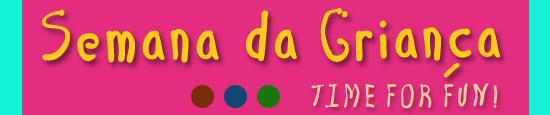 Semana da Criança em comemoração ao Dia das Crianças