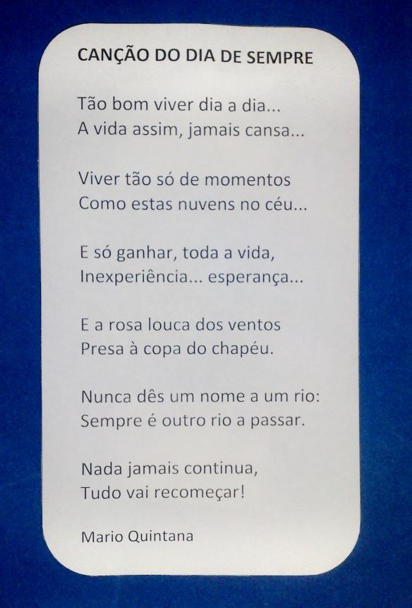 Poema de Mário Quintana - Canção do Dia de Sempre